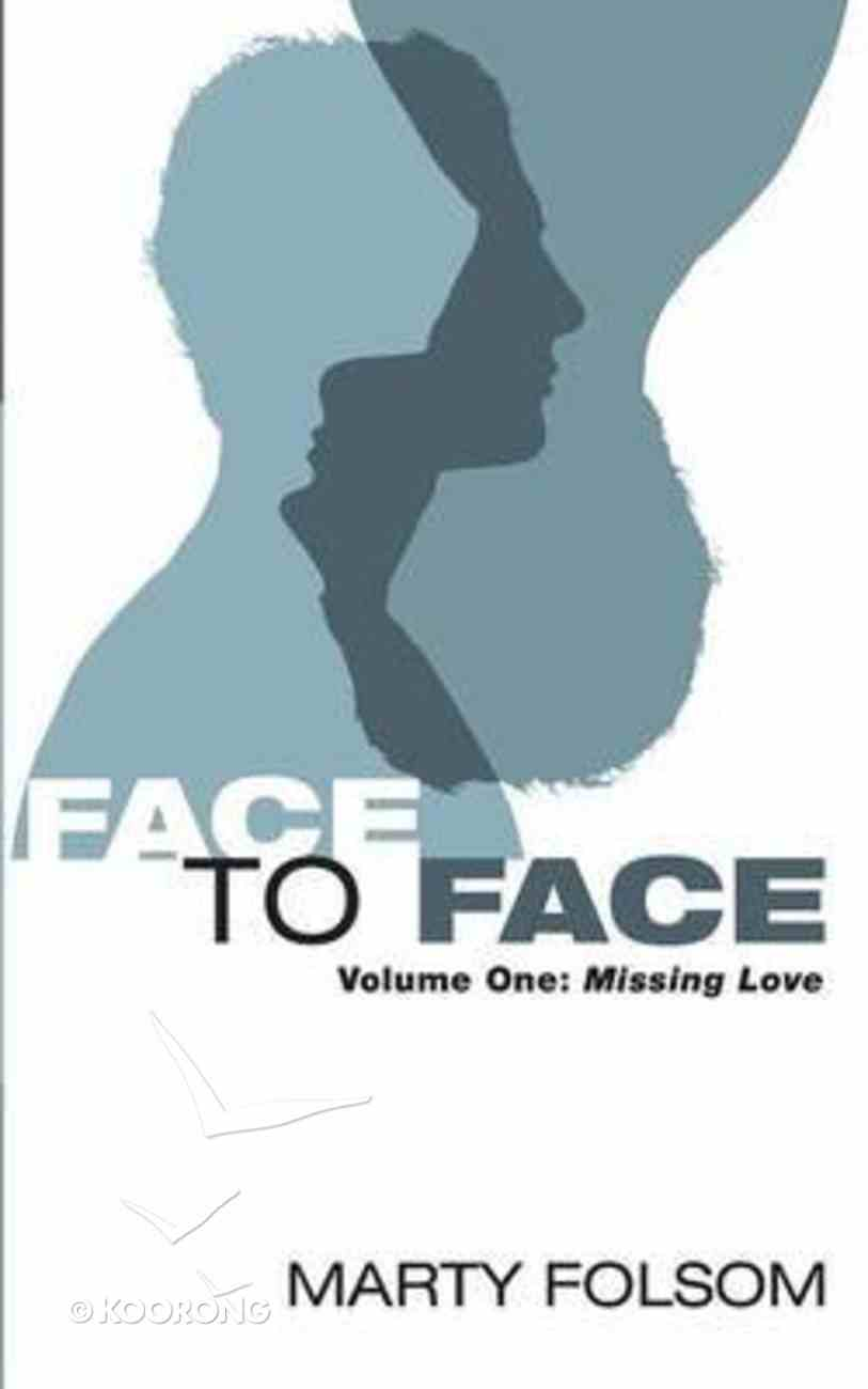 Face to Face: Missing Love (Vol #01) Paperback
