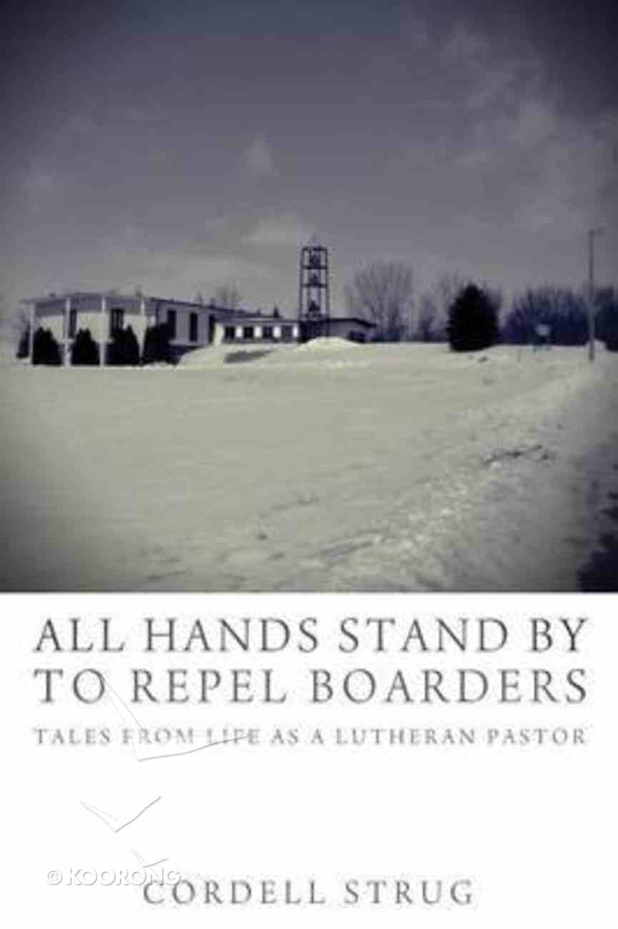 All Hands Stand By to Repel Boarders Paperback