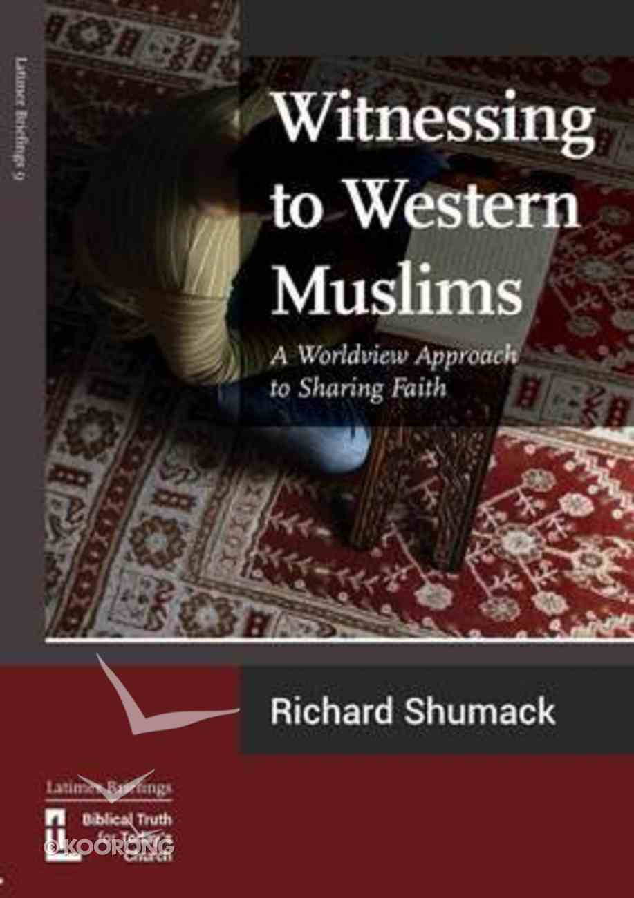 Witnessing to Western Muslims: A Worldview Approach to Sharing Faith Paperback