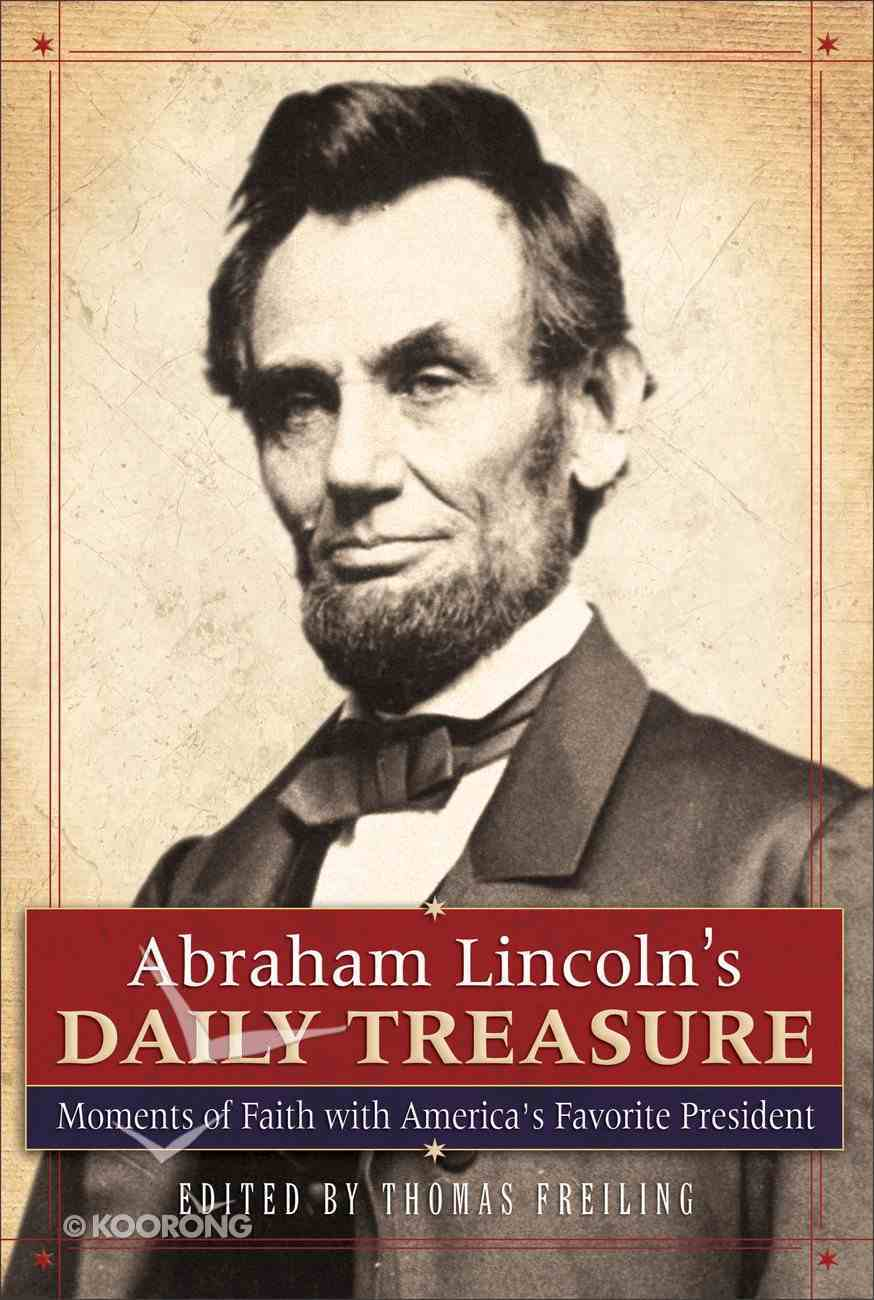 Abraham Lincoln's Daily Treasure: Moments of Faith With America's Favorite President Paperback