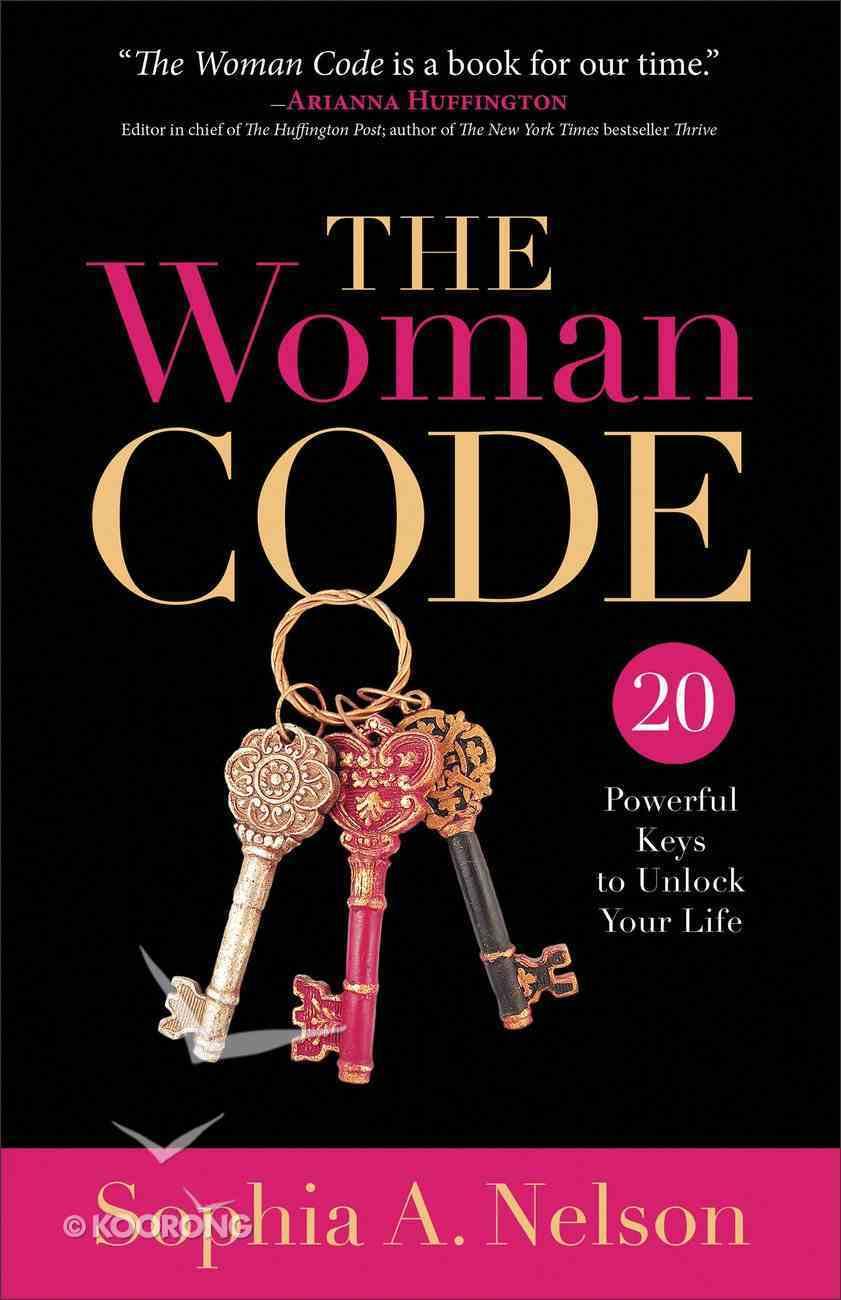 The Woman Code: 20 Powerful Keys to Unlock Your Life Hardback