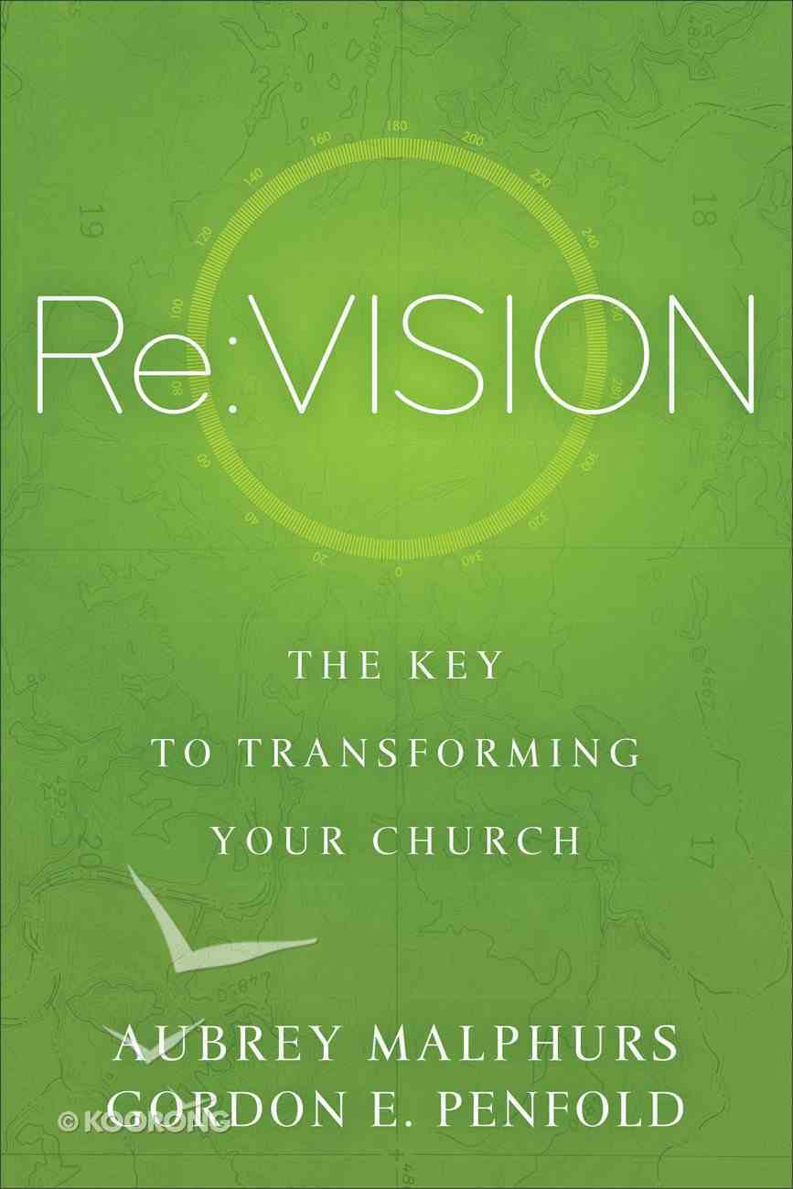Re: Vision - the Key to Transforming Your Church Paperback
