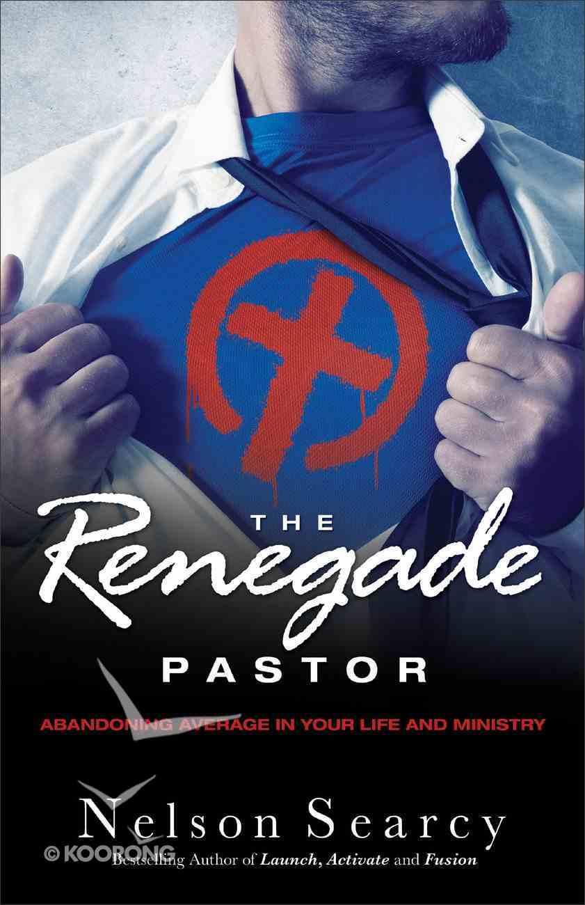 The Renegade Pastor Hardback