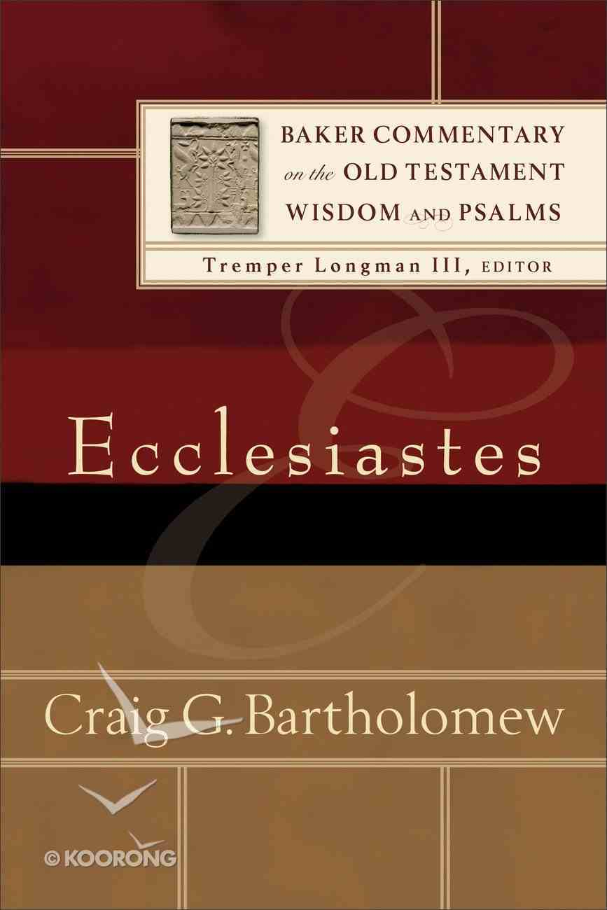 Ecclesiastes (Baker Commentary On The Old Testament Wisdom And Psalms Series) Paperback