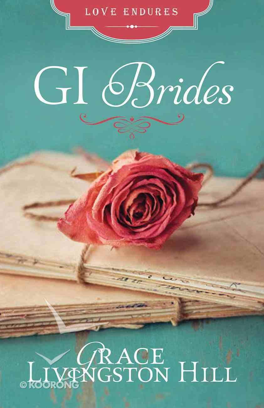 The Gi Brides (Love Endures Series) Paperback