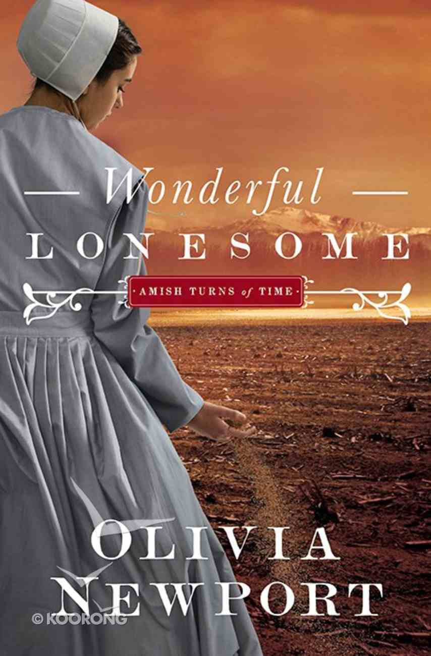 Wonderful Lonesome (#01 in Amish Turns Of Time Series) Paperback