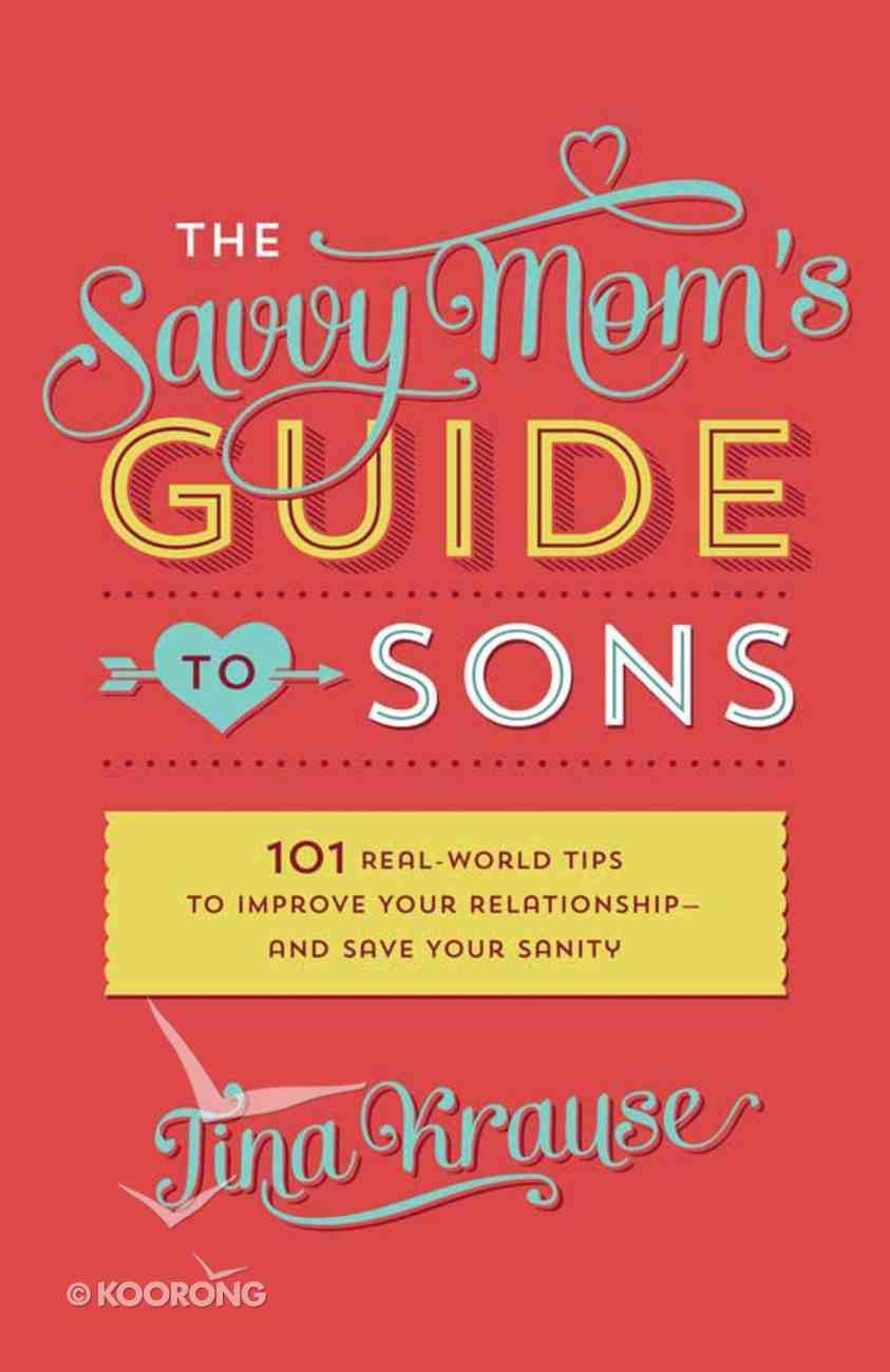 The Savvy Mom's Guide to Sons Paperback