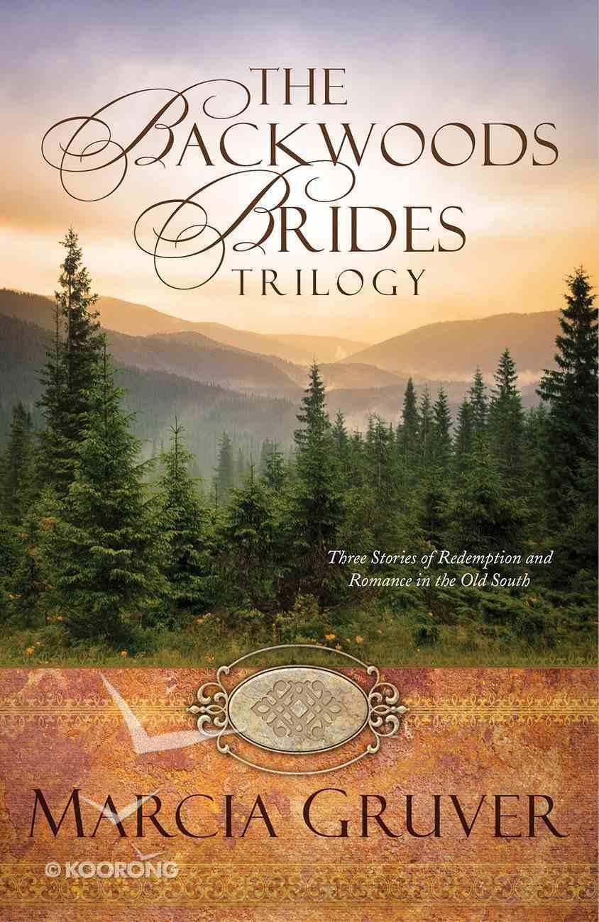 The Backwoods Brides Trilogy (Backwoods Buccaneers Series) Paperback