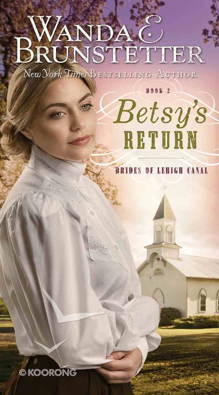 Betsy's Return (#02 in Brides Of Lehigh Canal Series) Mass Market
