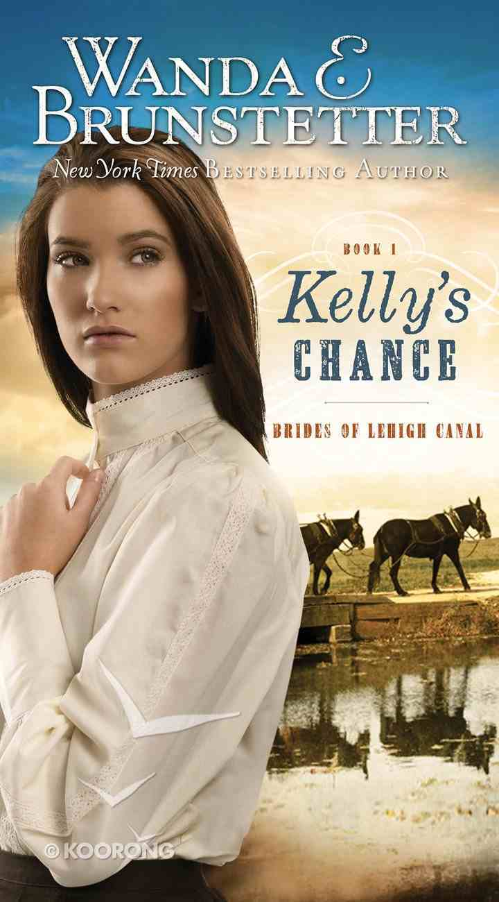 Kelly's Chance (#01 in Brides Of Lehigh Canal Series) Mass Market