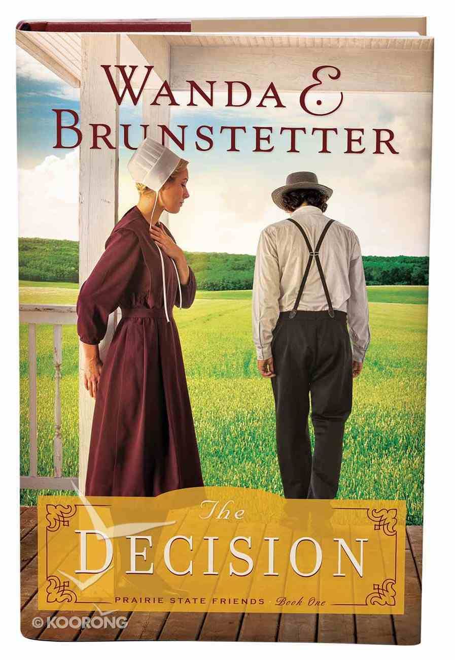 The Decision (#01 in The Prairie State Friends Series) Hardback