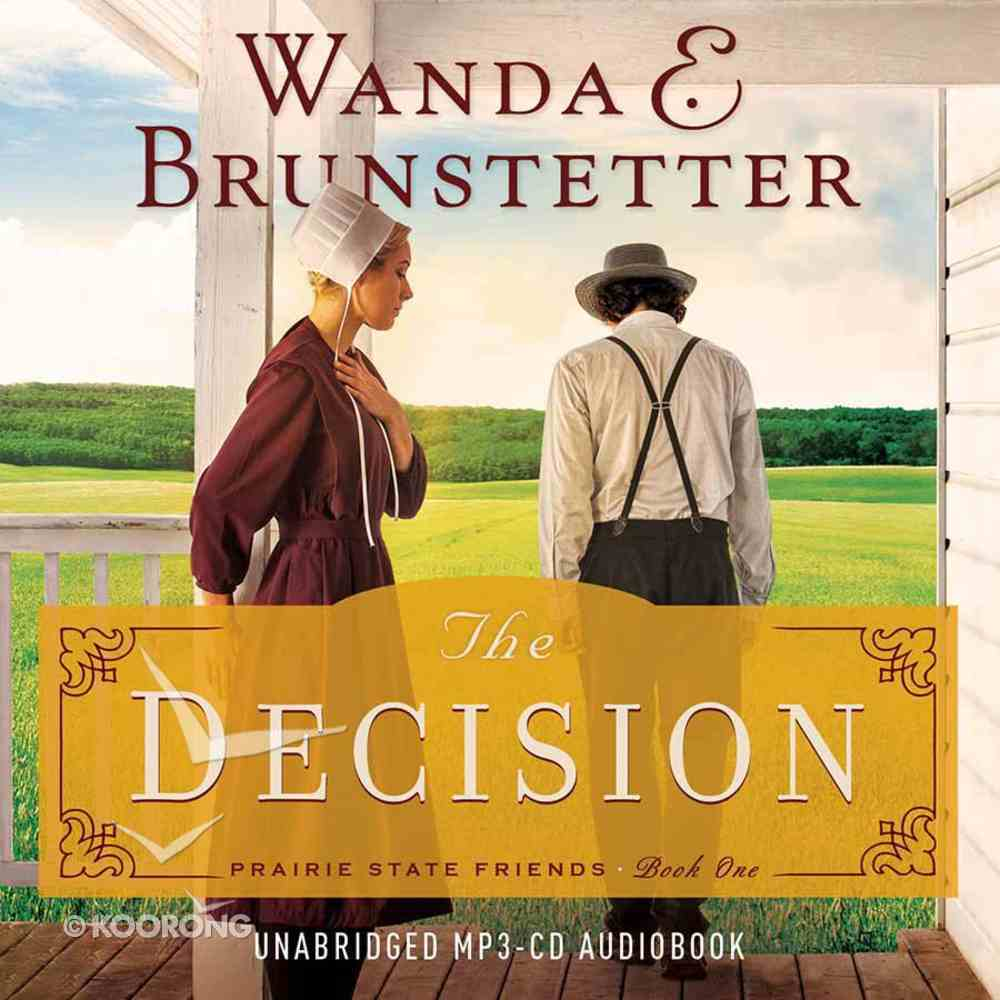 The Decision (Unabridged MP3) (#01 in The Prairie State Friends Audio Series) CD