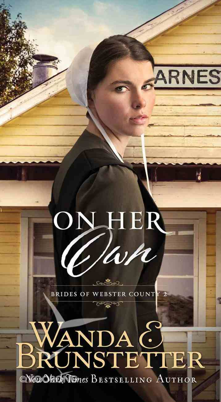 On Her Own (#02 in Brides Of Webster County Series) Mass Market