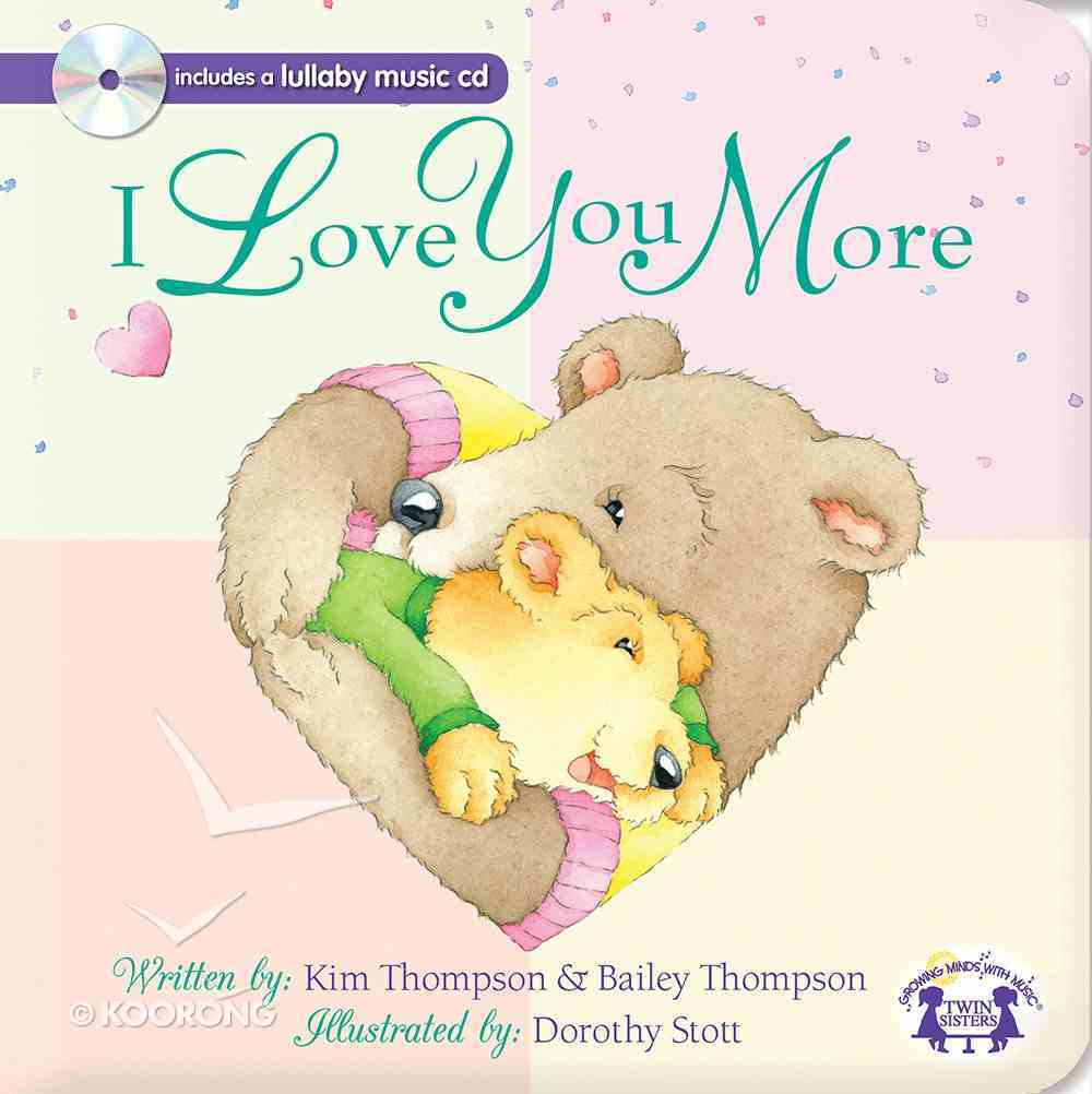 I Love You More Book & CD Padded Board Book