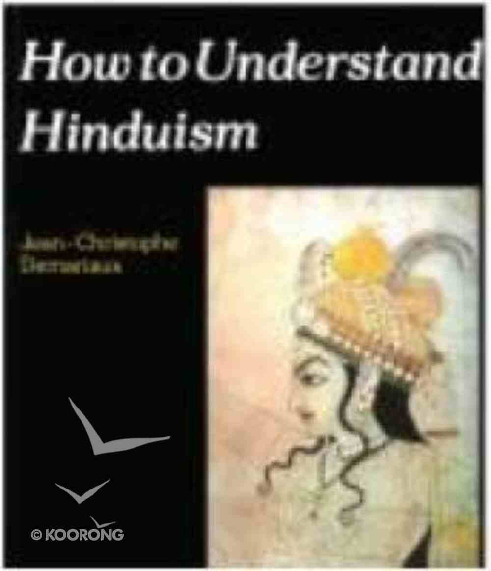 How to Understand Hinduism Paperback