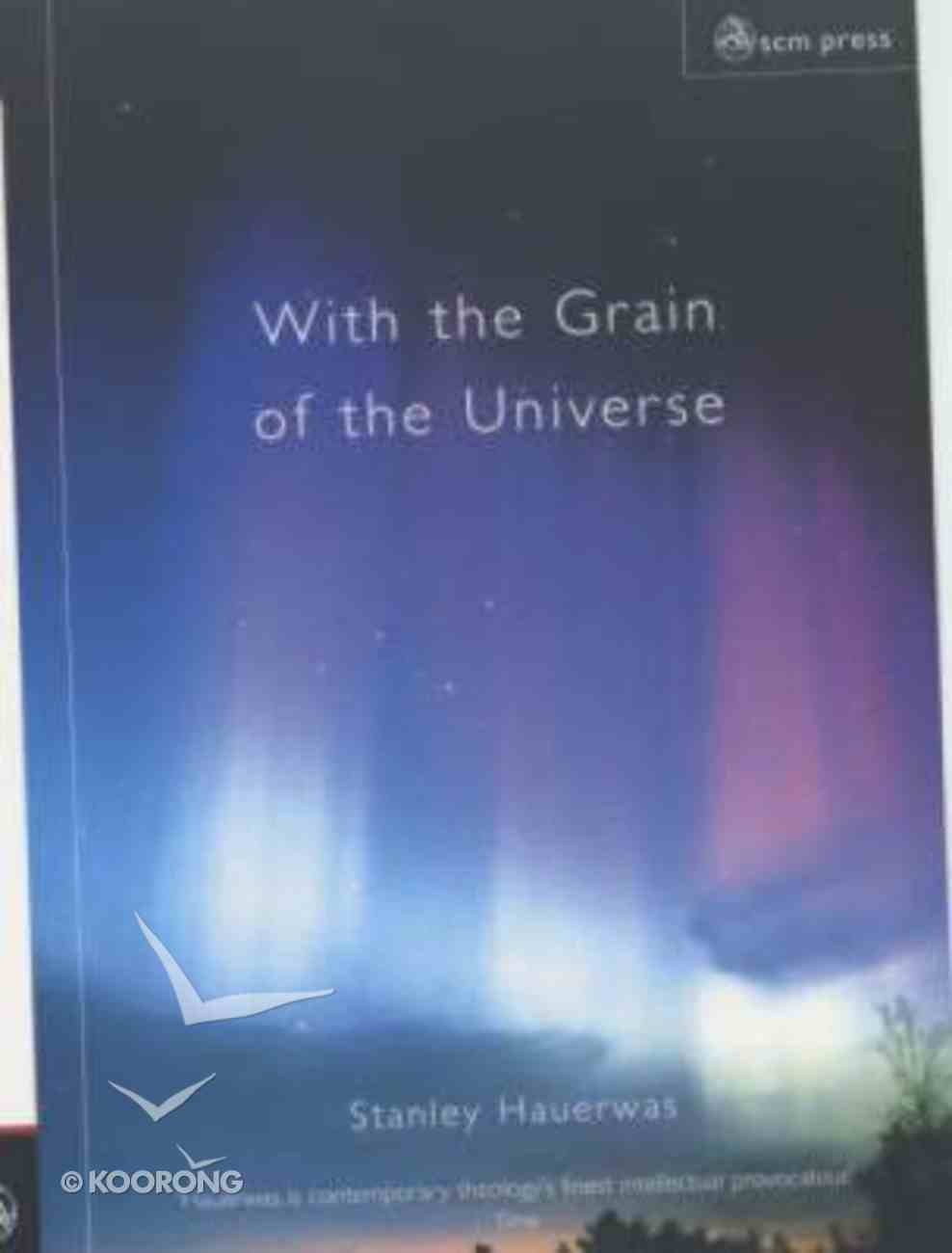 With the Grain of the Universe Hardback