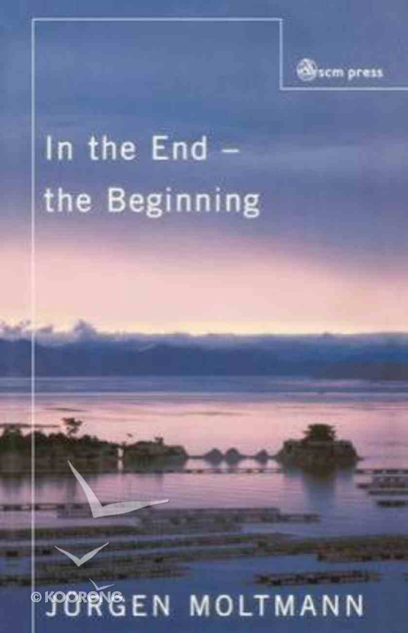 In the End the Beginning Paperback