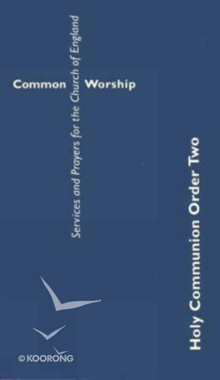Common Worship: Holy Communion Order Two Paperback
