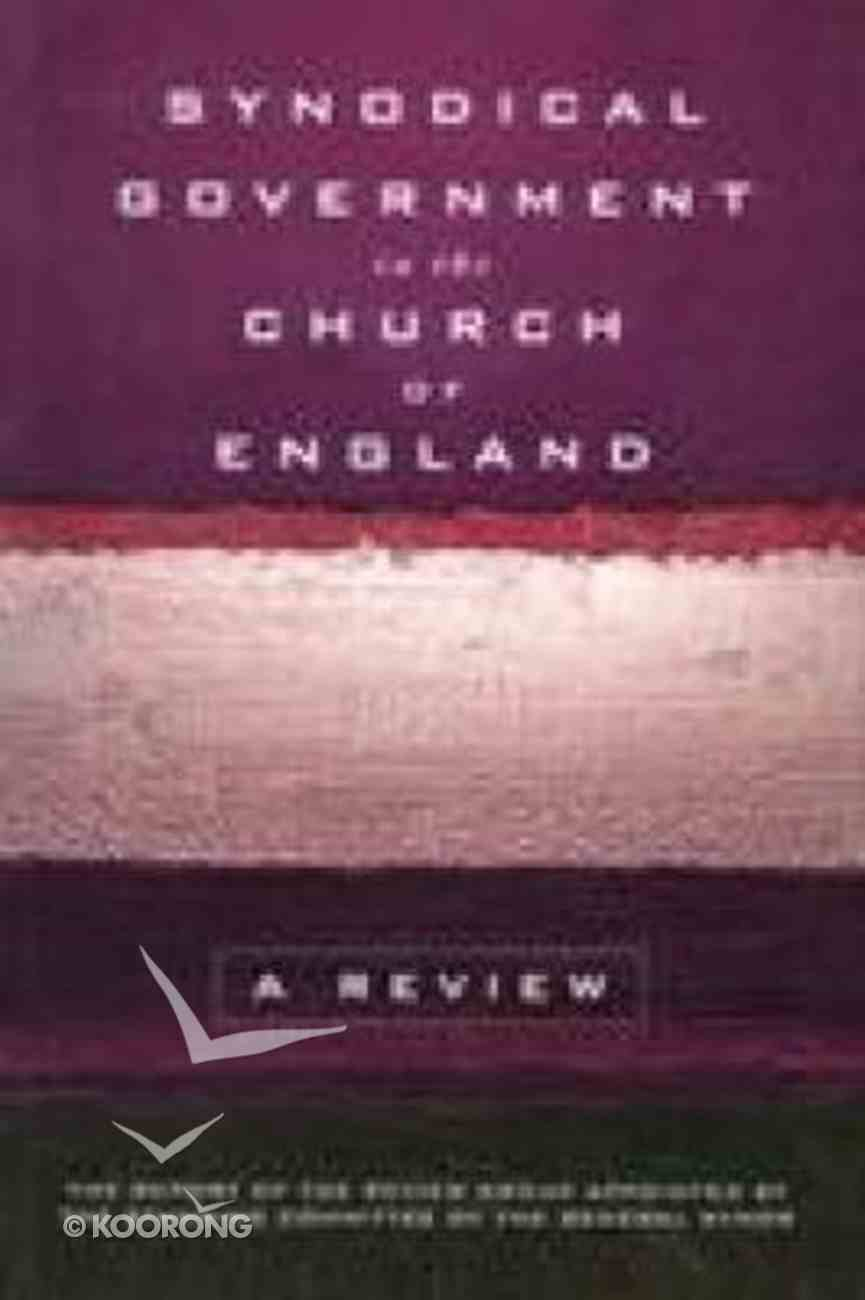 Synodical Government in the Church of England Paperback