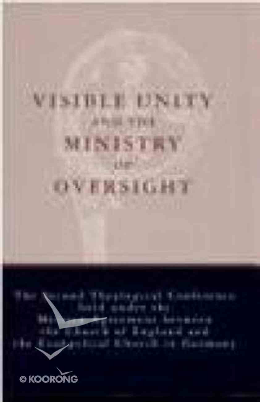 Visible Unity and the Ministry of Oversight Paperback