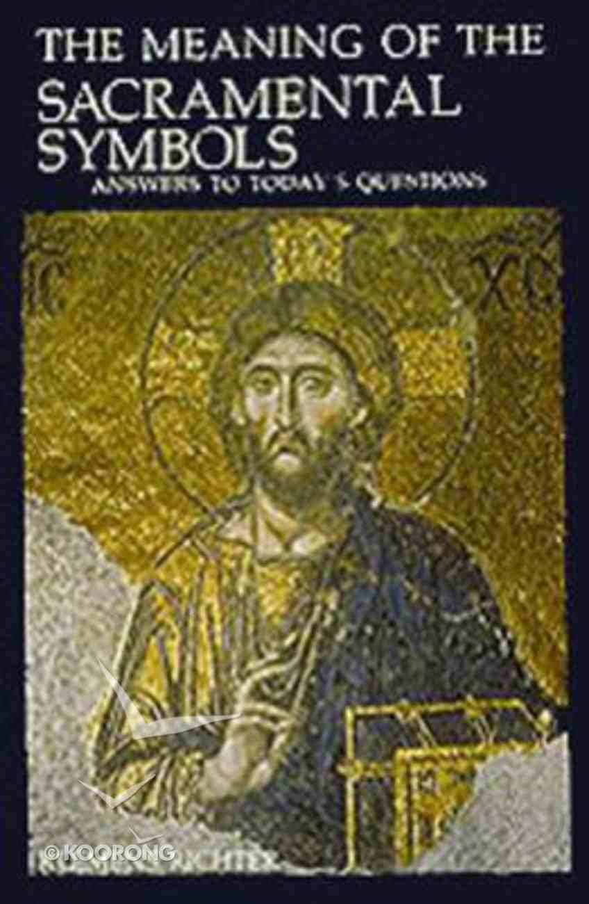 The Meaning of the Sacramental Symbols Paperback