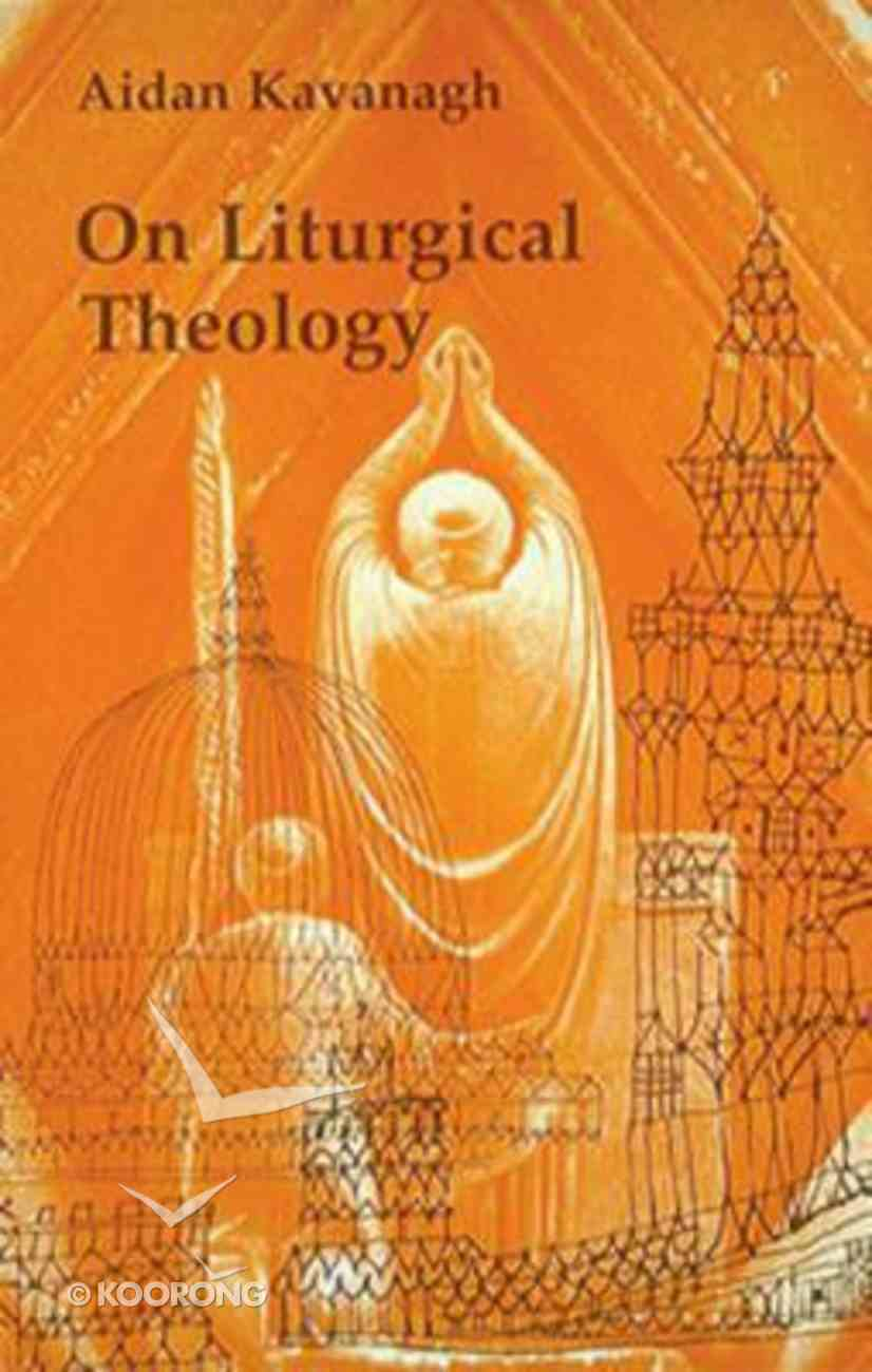 On Liturgical Theology Paperback
