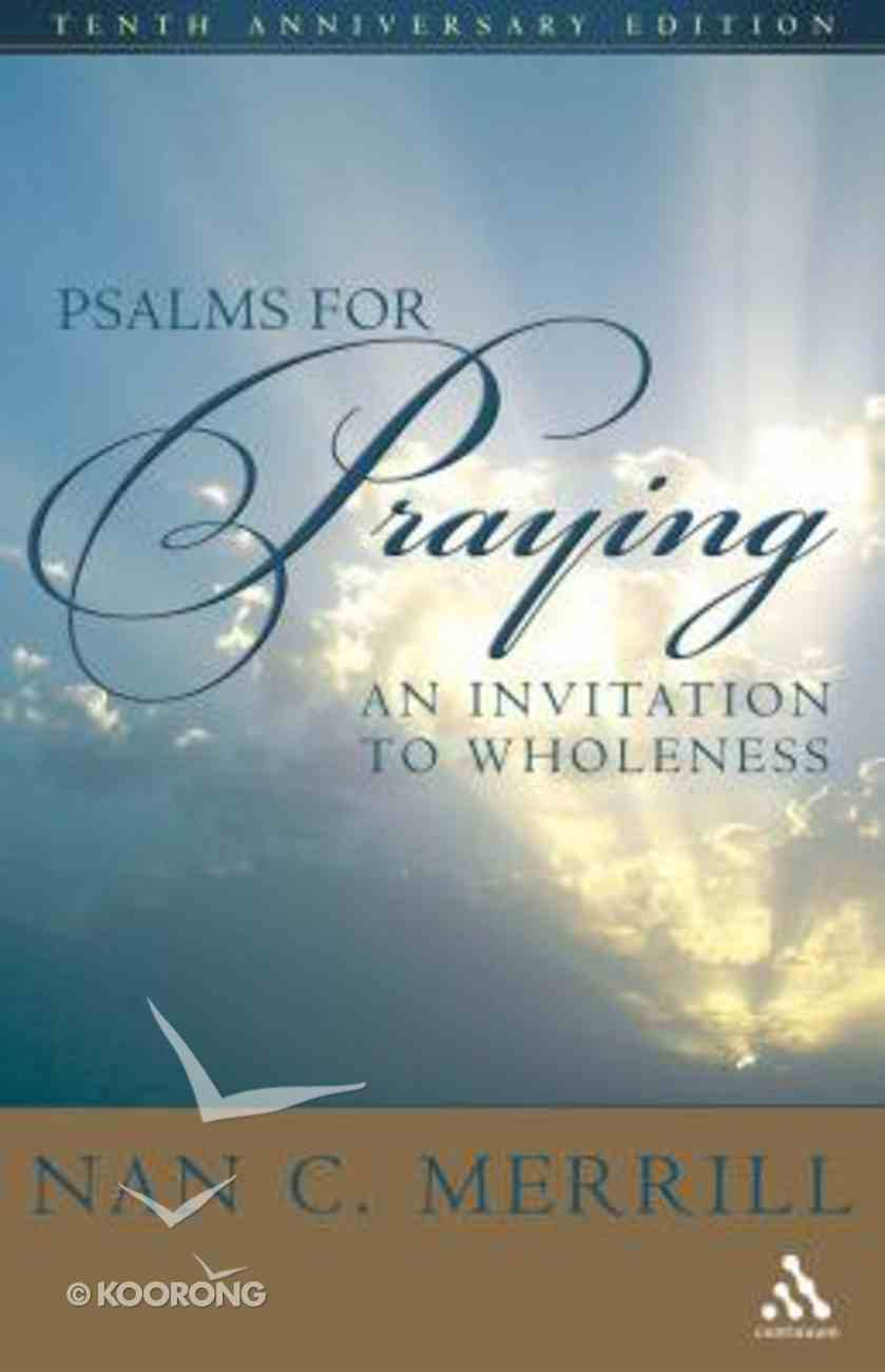 Psalms For Praying: An Invitation to Wholeness Hardback