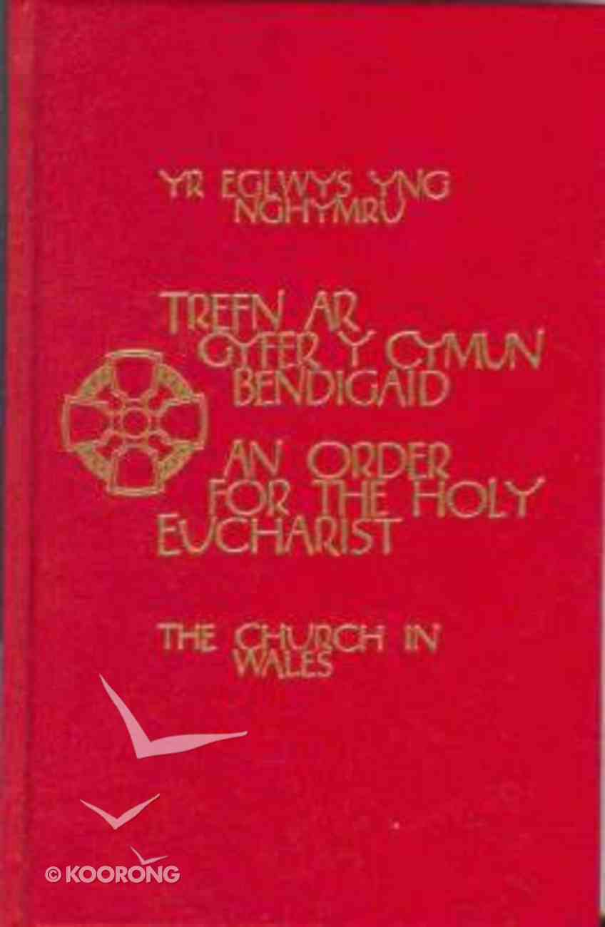 The Church in Wales: The New Eucharist (Alter Edition) Hardback