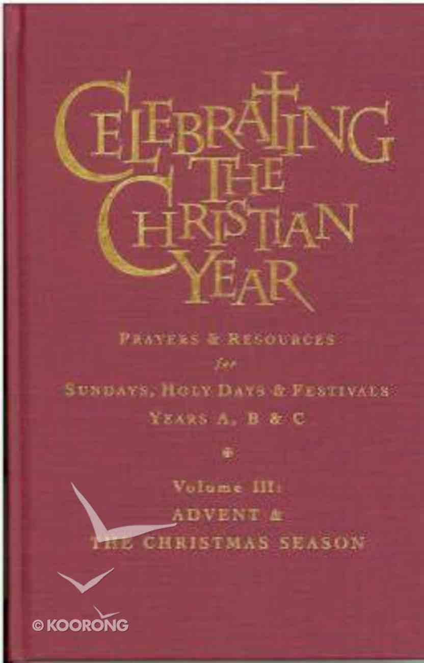 Celebrating the Christian Year Volume Three Hardback