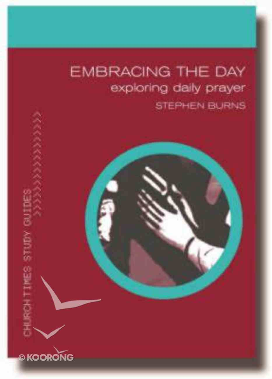 Embracing the Day (Church Times Study Guides Series) Paperback