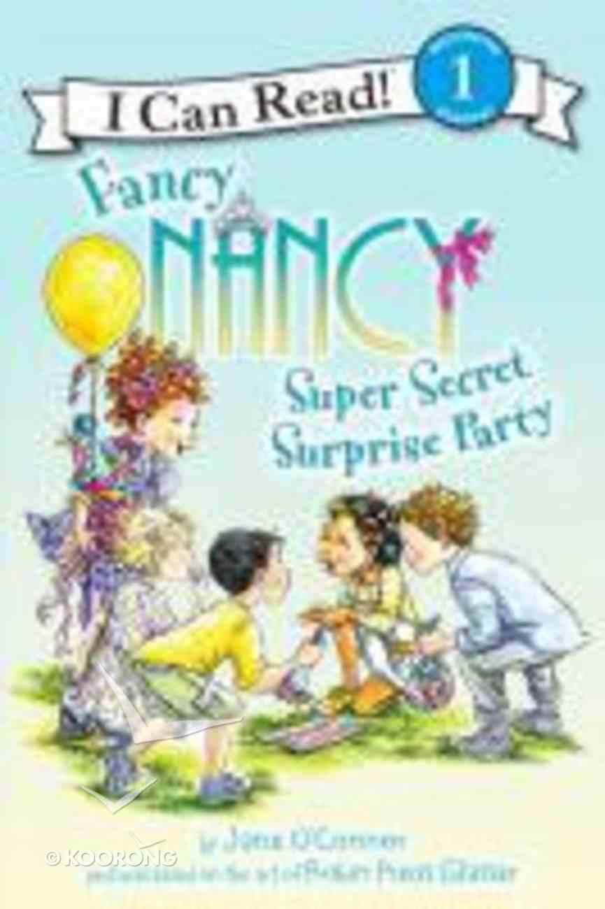 Super Secret Surprise Party (I Can Read!1/fancy Nancy Series) Paperback