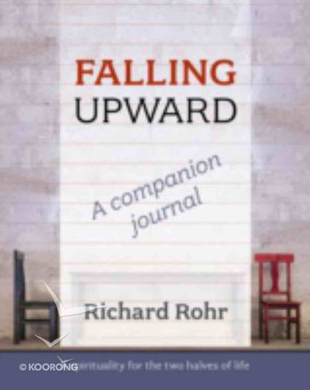 Falling Upward: A Spirituality For the Two Halves of Life (Companion Journal) Paperback