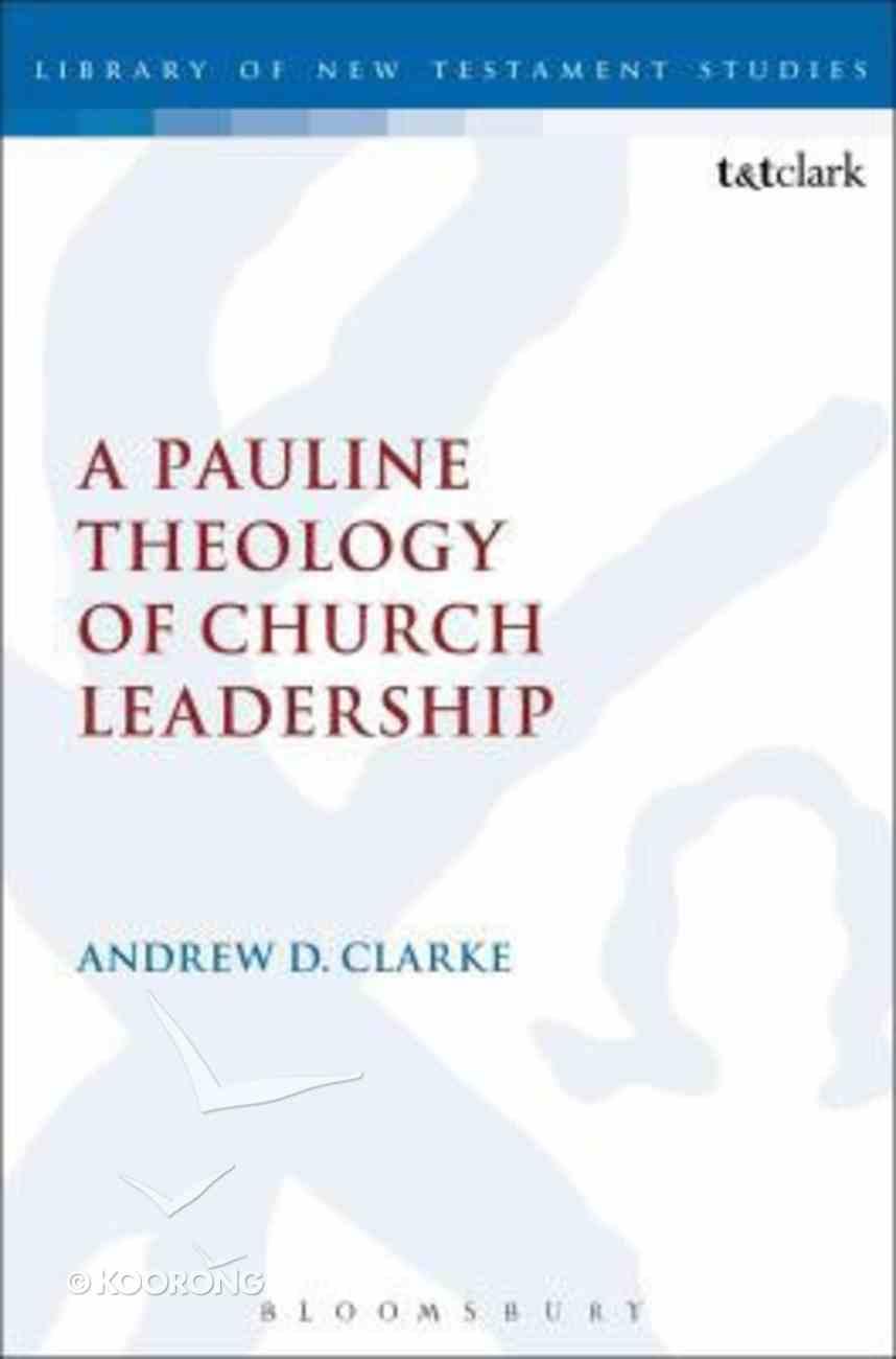 A Pauline Theology of Church Leadership Paperback