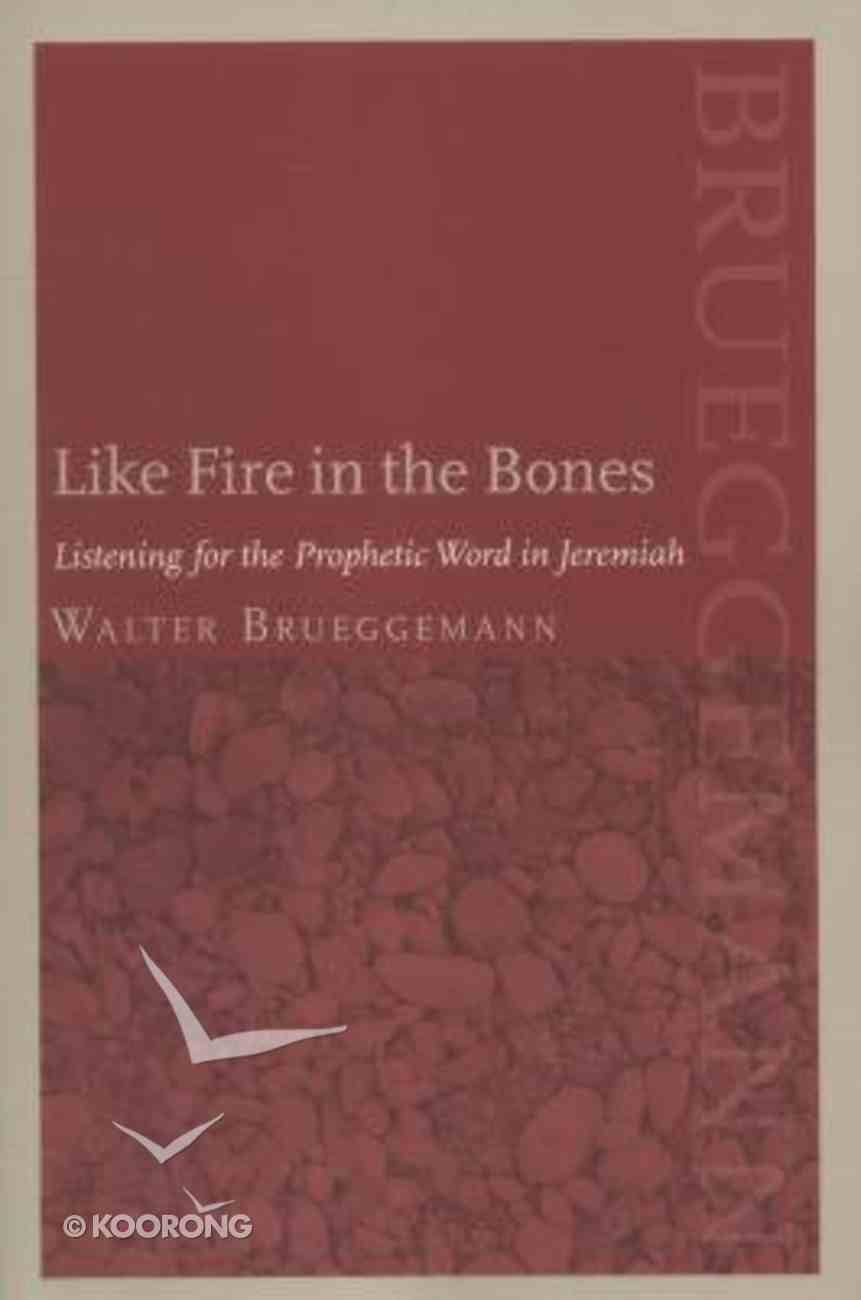 Like Fire in the Bones Paperback