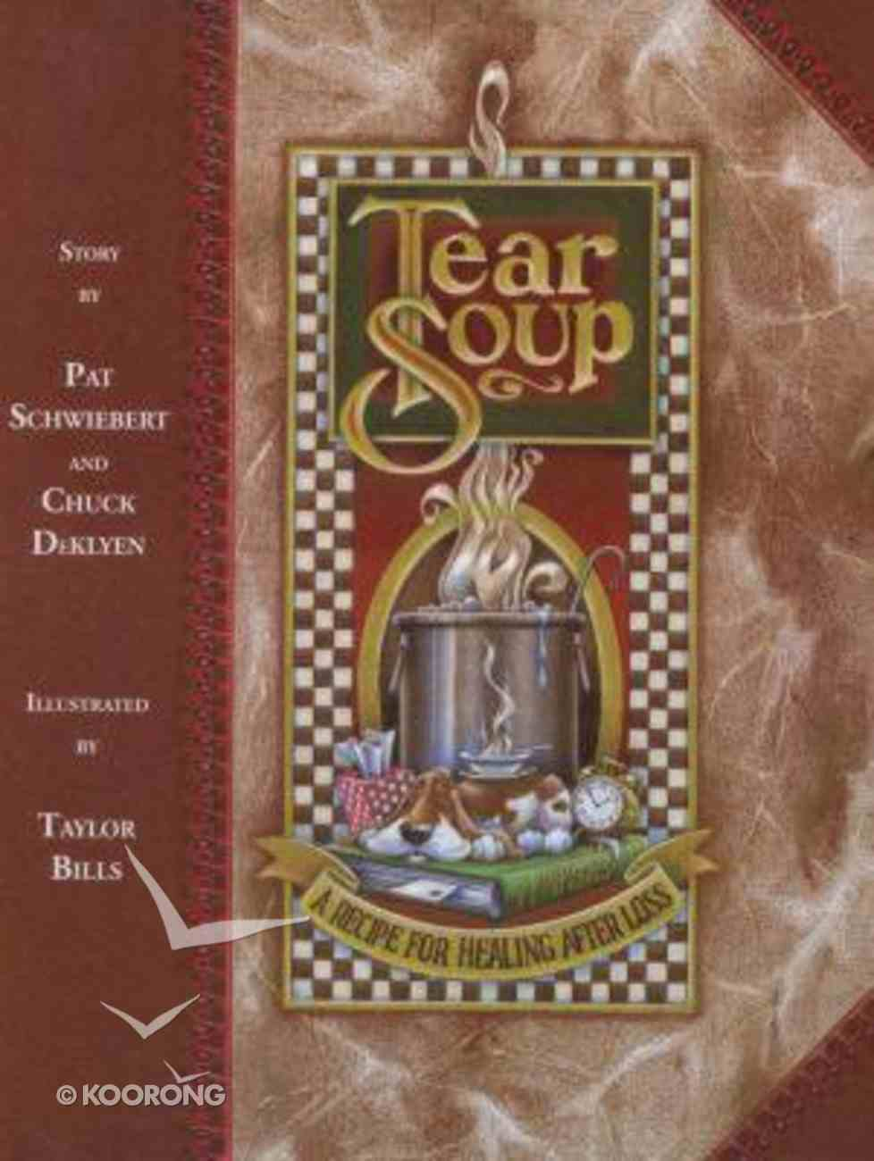 Tear Soup: A Recipe For Healing After Loss Hardback