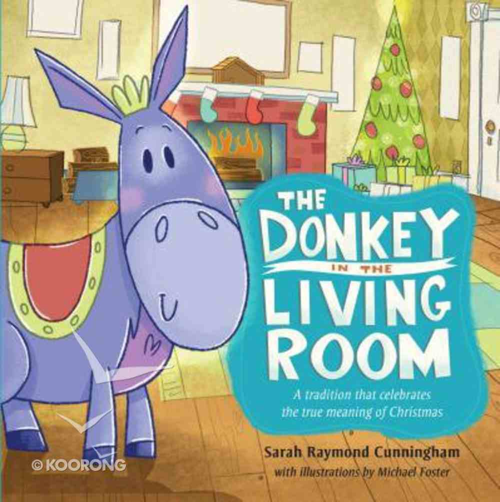 The Donkey in the Living Room Hardback