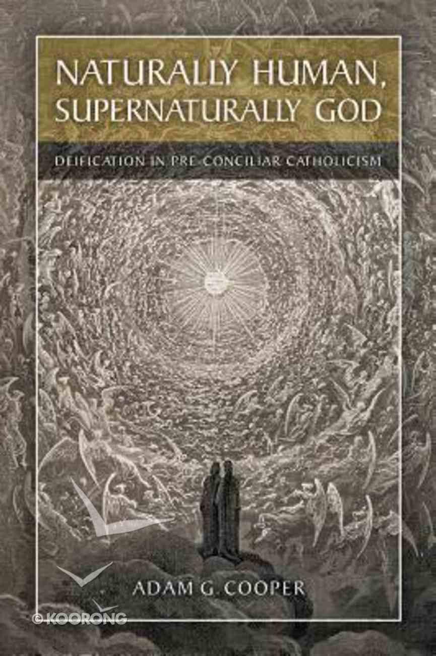 Naturally Human, Supernaturally God Paperback