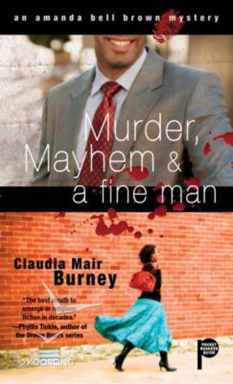 Murder, Mayhem and a Fine Man (#01 in Amanda Bell Brown Mystery Series) Mass Market