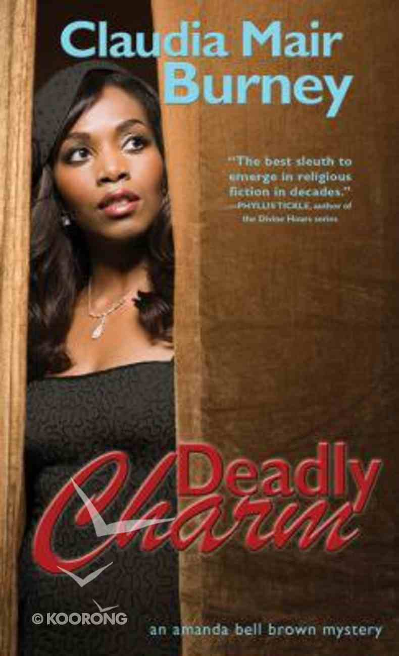 Deadly Charm (#03 in Amanda Bell Brown Mystery Series) Mass Market