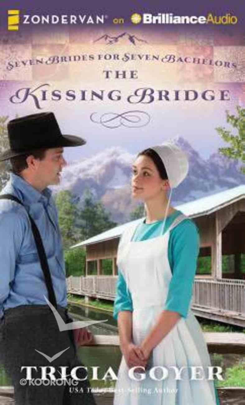 The Kissing Bridge (Unabridged 8 CDS) (#03 in Seven Brides For Seven Bachelors Audio Series) CD