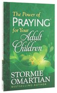The Power of Praying For Your Adult Children Paperback