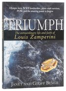 Triumph: The Extraordinary Life And Faith Of Louis Zamperini image
