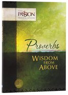 Tpt Passion Translation - Proverbs: Wisdom From Above