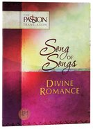 Tpt Passion Translation - Song Of Songs: Divine Romance