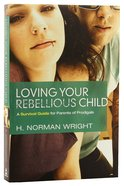 Loving Your Rebellious Child image