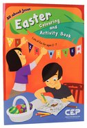 All About Jesus Easter Colouring and Activity Book Paperback