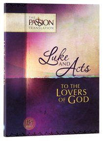 Product: Tpt Passion Translation - Luke & Acts: To The Lovers Of God Image