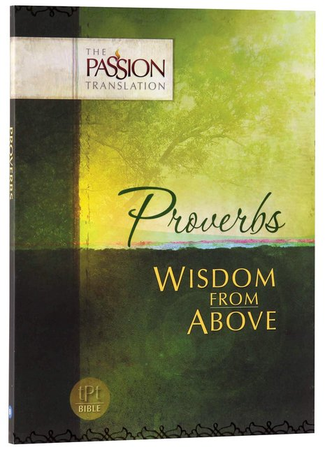 Product: Tpt Passion Translation - Proverbs: Wisdom From Above Image