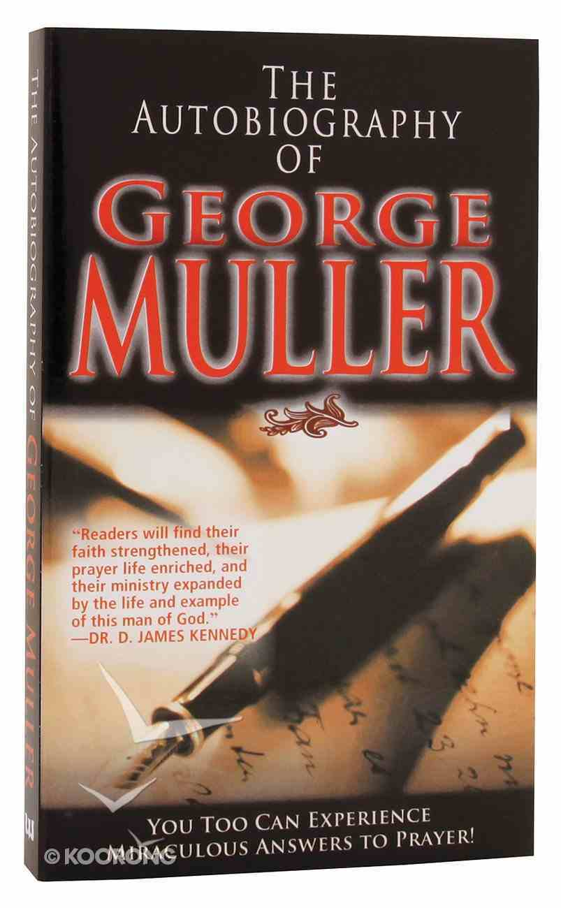 The Autobiography of George Muller Mass Market