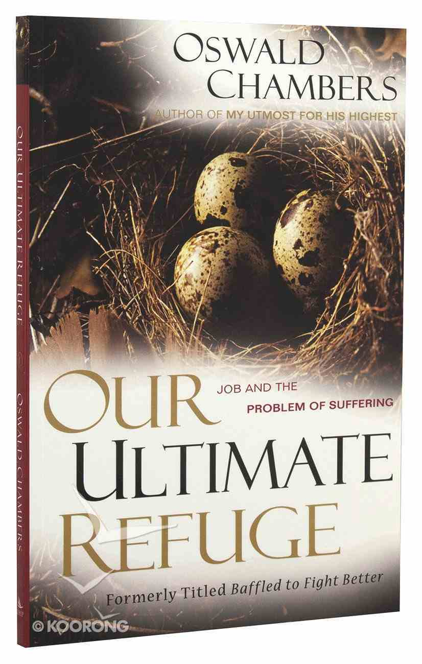 Our Ultimate Refuge: Job and the Problem of Suffering Paperback